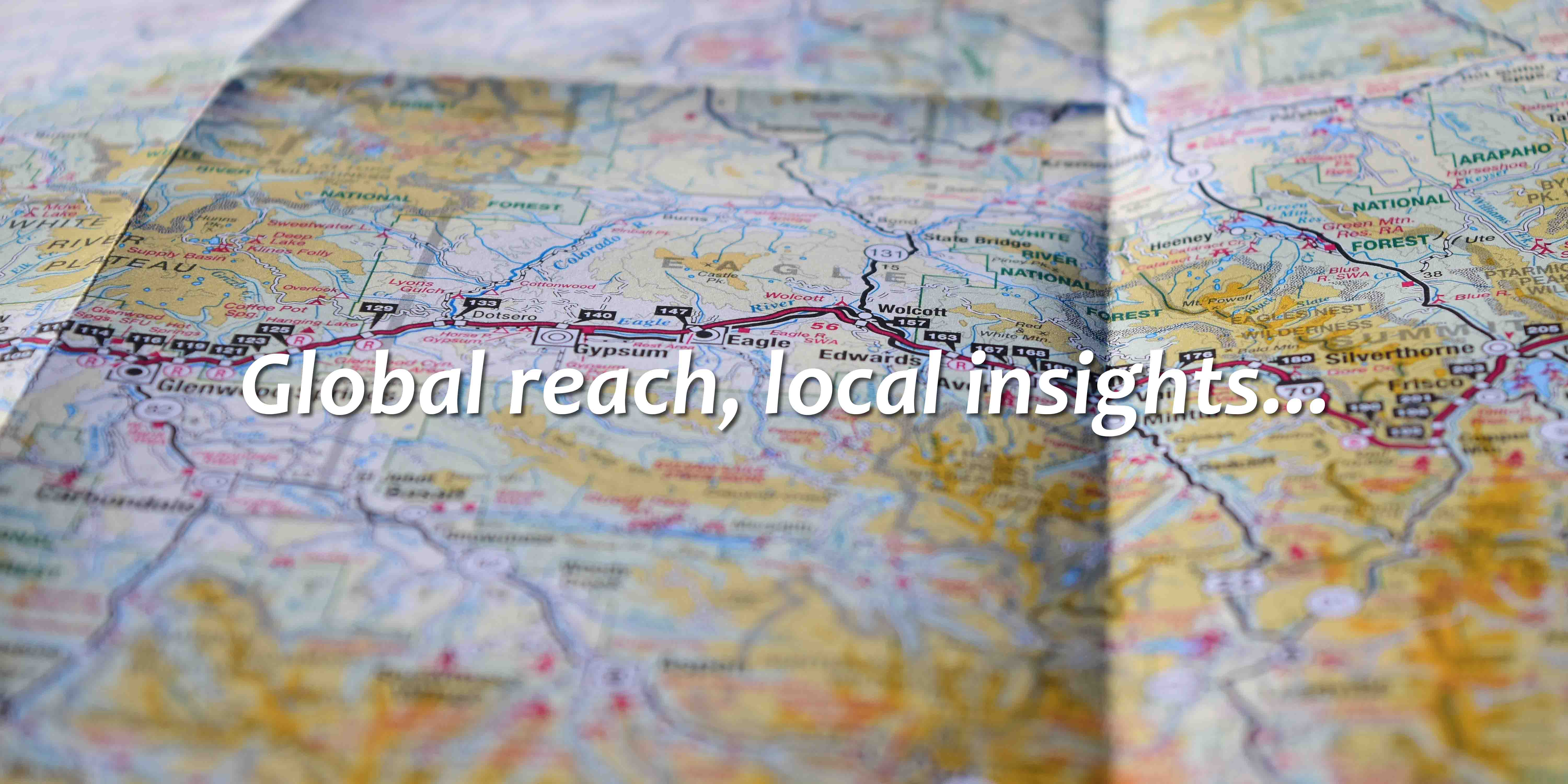 Global reach, local insights..